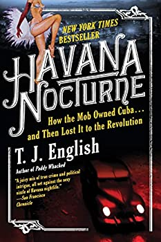 Paperback Havana Nocturne: How the Mob Owned Cuba and Then Lost It to the Revolution Book
