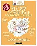 Slow Cosmétique pour toute la famille - Le guide de référence - une peau saine au naturel pour tous (GUIDE VISUEL) - Format Kindle - 9791028508753 - 14,99 €
