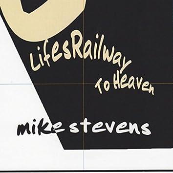 Lifes Railway to Heaven
