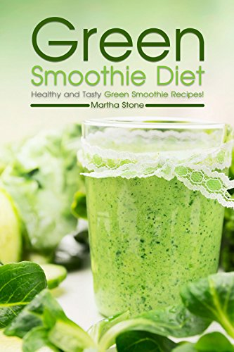 Green Smoothie Diet: Healthy and Tasty Green Smoothie Recipes! (English Edition)