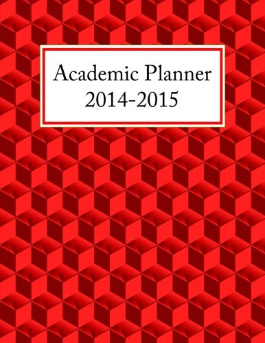 Academic Planner 2014-2015: Start Your Road To Academic Success! (Red Cubes)