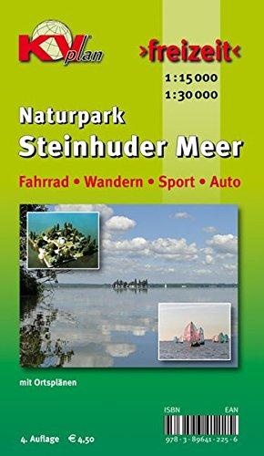 Steinhuder Meer: 1:30.000 Freizeitkarte zum ganzen Naturpark mit Ortsplänen in 1:15.000 inkl. Rad- und Wanderwegen: 1 : 30 000 / 1 : 15 000. Fahrrad, Wandern, Sport, Auto (KVplan Mittelweser-Region)