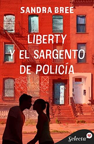Liberty y el sargento de policía de Sandra Bree