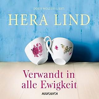 Verwandt in alle Ewigkeit                   Autor:                                                                                                                                 Hera Lind                               Sprecher:                                                                                                                                 Doris Wolters                      Spieldauer: 4 Std. und 56 Min.     18 Bewertungen     Gesamt 4,5