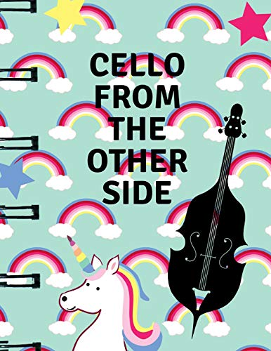 Cello From The Other Side: Unicorn Cellist Blank Sheet Music Manuscript Paper Notebook: This is a Faux Ring Style Look Blank Songwriting Diary that ... with 110 pages, 12 Staves a convenient size.