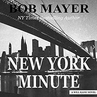 New York Minute                   By:                                                                                                                                 Bob Mayer                               Narrated by:                                                                                                                                 Eric Dove                      Length: 11 hrs and 54 mins     Not rated yet     Overall 0.0