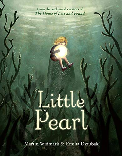 Little Pearl by Martin Widmark and Emilia Dziubak