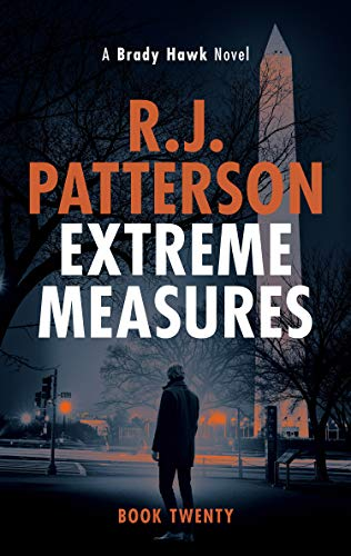 Extreme Measures (A Brady Hawk Novel Book 20) by [R.J. Patterson]