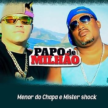 Papo de Milhão (feat. Mister Shock)