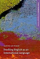 Teaching English As an International Language: Rethinking Goals and Approaches (Oxford Handbooks for Language Teachers Series)