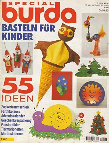 Burda Special 49/96: Basteln für Kinder: Zuckertraumschloß, Faltnikoläuse, Adventskalender, Geschenkverpackung, Fensterbilder, Tiermarionetten, Martinslaternen u.v.m.