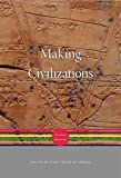 Making Civilizations: The World before 600 (A History of the World)