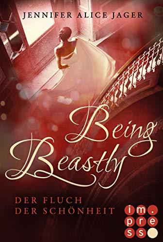 Being Beastly. Der Fluch der Schönheit (Märchenadaption von »Die Schöne und das Biest«): Fantasy-Liebesroman