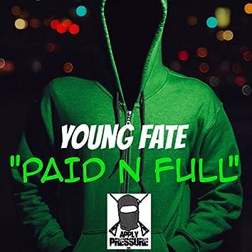 Paid N Full