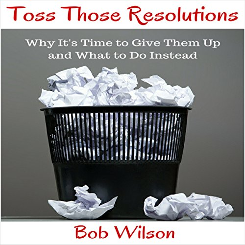 Toss Those Resolutions audiobook cover art