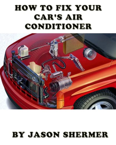 How To Fix Your Car's Air Conditioner (English Edition)