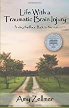 Life With a Traumatic Brain Injury: Finding the Road Back to Normal