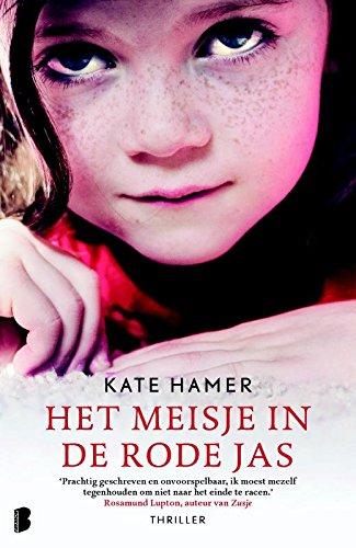 Het meisje in de rode jas: Wat doe je als je onschuldige dochter wordt ontvoerd, maar je voelt dat ze nog in leven is?