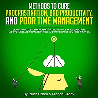 Methods to Cure Procrastination, Bad Productivity, and Poor Time Management cover art