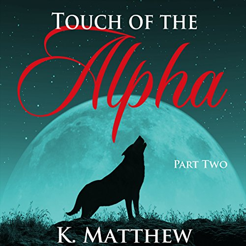 Touch of the Alpha: Part Two audiobook cover art