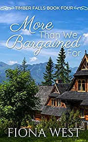 More Than We Bargained For: A Sweet Small-Town Romance (Timber Falls Book 4)