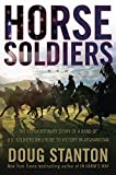 Horse Soldiers: The Extraordinary Story of a Band of US Soldiers Who Rode to...