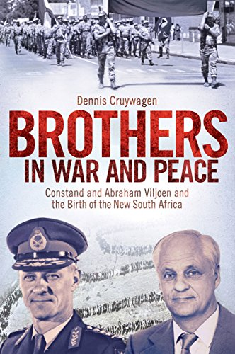 Brothers in War and Peace: Constand and Abraham Viljoen and the Birth of the New South Africa (English Edition)