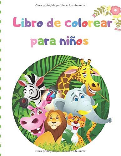 Libro de colorear para niños: Mi primer libro para colorear de 100 animales | libros para colorear para niños, de 2 a 4 años, de 4 a 8 años, niños, niñas y niños pequeños