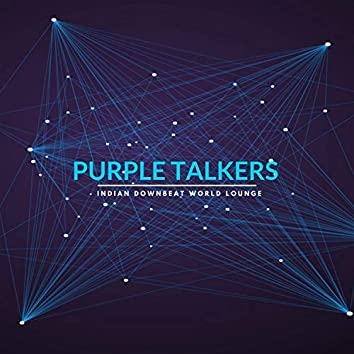 Purple Talkers - Indian Downbeat World Lounge