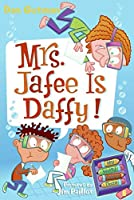 My Weird School Daze #6: Mrs. Jafee Is Daffy! (My Weird School Daze, 6)