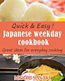 Quick & Easy! Japanese weekday cookbook: Great ideas for everyday cooking (English Edition)