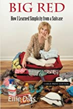 Big Red (Large Print Edition): How I Learned Simplicity from a Suitcase