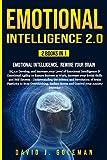 EMOTIONAL INTELLIGENCE 2.0: 2 BOOKS IN 1 - Emotional Intelligence, Rewire your Brain: 3 (Self Development)