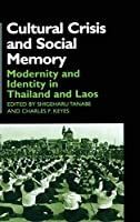 Cultural Crisis and Social Memory: Modernity and Identity in Thailand and Laos (Anthropology of Asia)