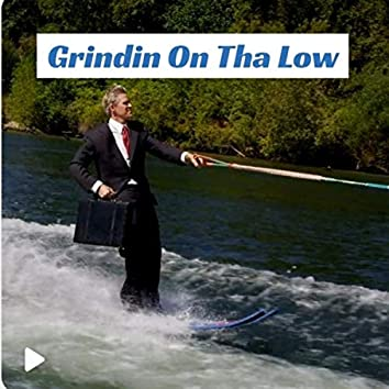 Grindin On Tha Low (Remastered)