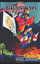 BITCOIN WARS: Notes From The Trenches