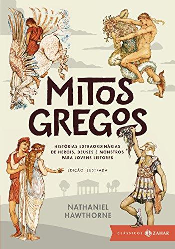 Mitos gregos: edição ilustrada: Histórias extraordinárias de heróis, deuses e monstros para jovens leitores (Clássicos Zahar)