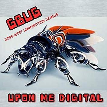 Upon Me Digital