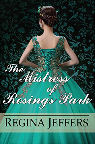 The Mistress of Rosings Park : A Pride and Prejudice Vagary by [Regina Jeffers]