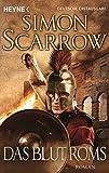 Das Blut Roms: Roman (Rom-Serie, Band 17) - Simon Scarrow