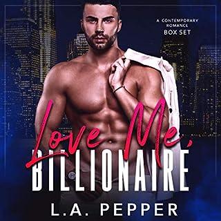 Love Me Billionaire: A Contemporary Romance Bad Boy Boxset cover art