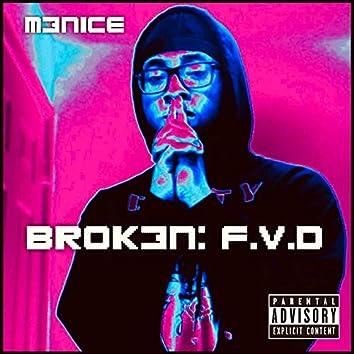 Broken: F.V.D