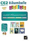 Ribambelle CE2 éd. 2017 - Guide pédagogique - Lecture, écriture, compréhension