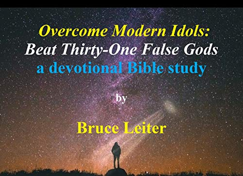 Overcome Modern Idols: Beat 31 False Gods (Step-By-Step Bible Study Series Book 4) (English Edition)
