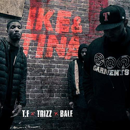 T.F, Bale & Trizz