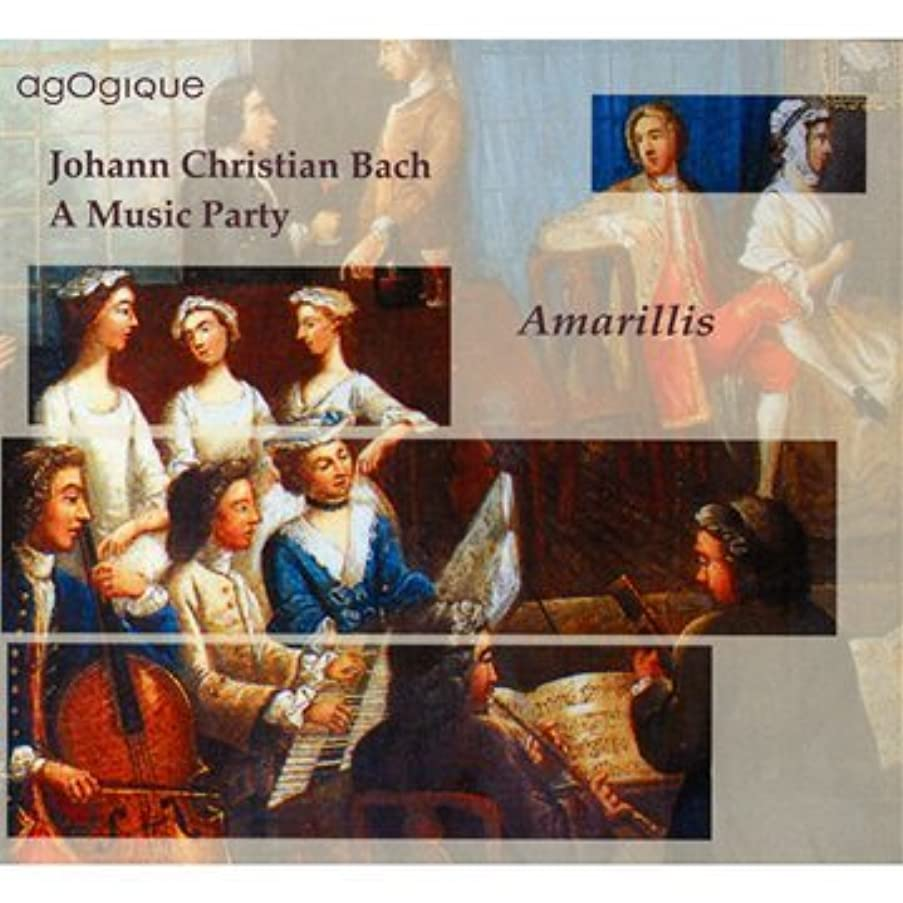 J.C.Bach: A Music Party - Quintets Op.11 and 22, Sextet in C major by Amarillis