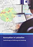 Kennzahlen in Leitstellen: Handreichung zur Einführung und Umsetzung - Florian Dax