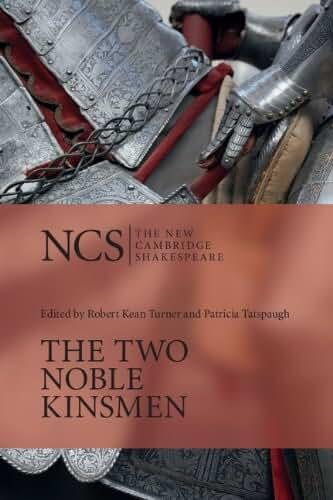 The Two Noble Kinsmen (The New Cambridge Shakespeare) (English Edition)