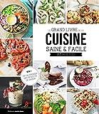 Le grand livre de la cuisine saine et facile : 365 recettes