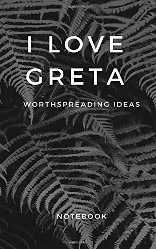 I LOVE GRETA: Worthspreading ideas- notebook